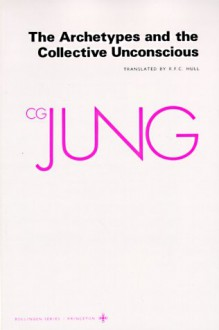 The Archetypes and the Collective Unconscious (Collected Works 9i) - C.G. Jung, Gerhard Adler, R.F.C. Hull