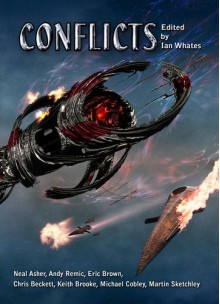 Conflicts - Neal Asher, Pat Cadigan, Storm Constatine, Gary Couzens
