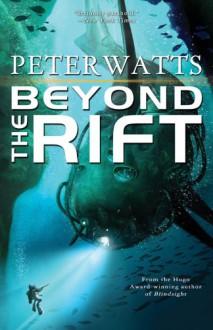 Beyond the Rift - Peter Watts