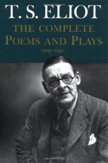 The Complete Poems and Plays, 1909-1950 - T.S. Eliot