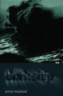 The Dark Ship - Anne MacLeod, Iain Alexander Murray