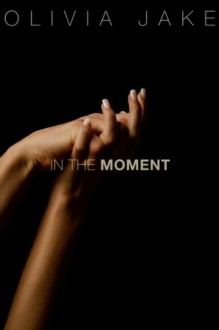 In The Moment (Moments) - Olivia Jake