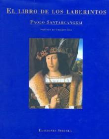 El Libro de Los Laberintos - Umberto Eco, Paolo Santarcangeli