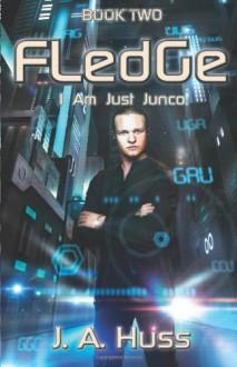 Fledge - J.A. Huss