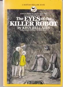 The Eyes of the Killer Robot - John Bellairs