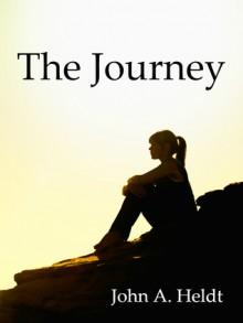 The Journey - John A. Heldt