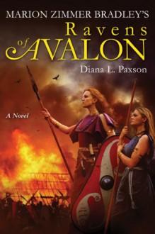 Ravens of Avalon - Diana L. Paxson, Marion Zimmer Bradley