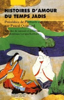 Histoires D'amour Du Temps Jadis - Anonymous, Pascal Quignard, Dominique Lavigne-Kurihara