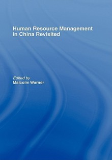 Human Resource Management in China Revisited - Malcolm Warner, Yaw Debrah