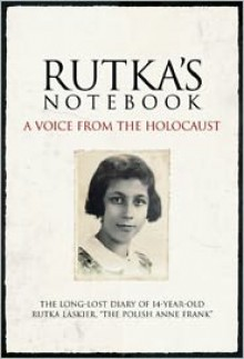 Rutka's Notebook: A Voice from the Holocaust - Rutka Laskier, Time-Life Books, Yad Vashem, Kelly Knauer