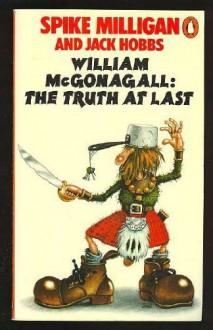 WILLIAM MCGONAGALL: THE TRUTH AT LAST - JACK HOBBS' 'SPIKE MILLIGAN