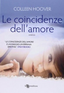 Le coincidenze dell'amore - Colleen Hoover