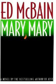 Mary, Mary - Ed McBain