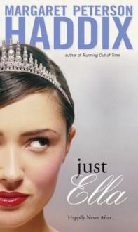 Just Ella (The Palace Chronicles) - Margaret Peterson Haddix