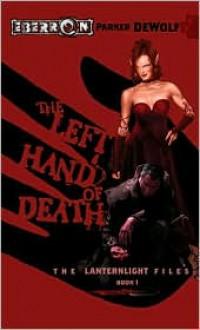 The Left Hand of Death - Parker DeWolf, Parker De Wolf