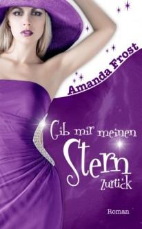 Gib mir meinen Stern zurück (Siria, #1) - Amanda Frost