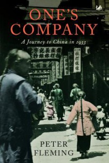 One's Company: A Journey to China in 1933 - Peter Fleming