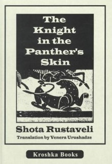 The Knight in the Panther's Skin - Shota Rustaveli, Venera Urushadze