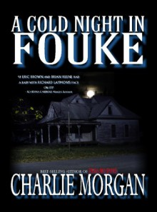 A Cold Night in Fouke - Charlie Morgan