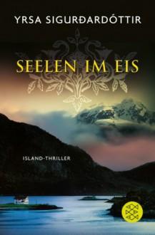 Seelen im Eis - Yrsa Sigurðardóttir