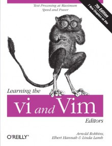 Learning the vi and Vim Editors - Arnold Robbins, Linda Lamb, Elbert Hannah