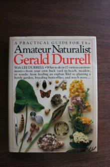 The Amateur Naturalist - Gerald Durrell