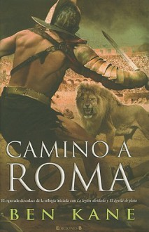 Camino A Roma = The Road to Rome - Ben Kane