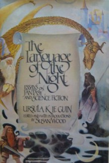 Language Of The Night: Essays on Fantasy and Science Fiction - Ursula K. Le Guin