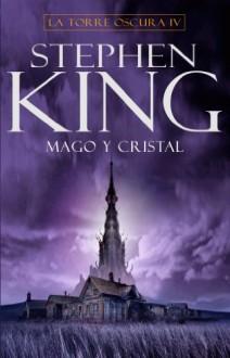 Mago y cristal (La Torre Oscura, #4) - Dave McKean,María Antonia Menini,Stephen King