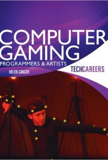 Computer Gaming: Programmers & Artists - Helen Ginger