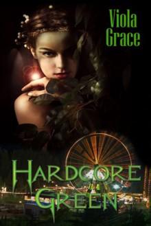 Hardcore Green - Viola Grace