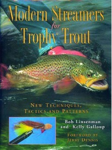 Modern Streamers for Trophy Trout: New Techniques, Tactics, and Patterns - Bob Linsenman