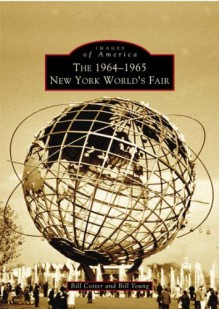 New York World's Fair, The 1964-1965 (NY) (Images of America) - Bill Cotter, Bill Young