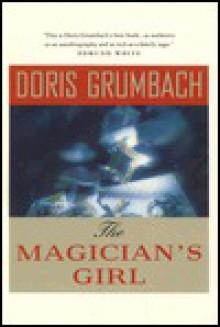 The Magician's Girl - Doris Grumbach, Grumbach