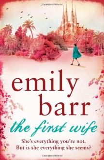 The First Wife - Emily Barr