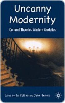 Uncanny Modernity - Jo Collins