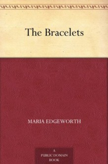 The Bracelets - Maria Edgeworth