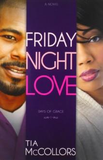 Friday Night Love - Tia McCollors