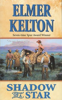 Shadow of a Star - Elmer Kelton