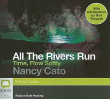 Time, Flow Softly - Nancy Cato