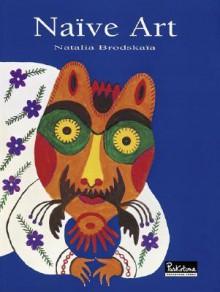 Naive Art - Nathalia Brodskaia, Nathalia Brodskaia