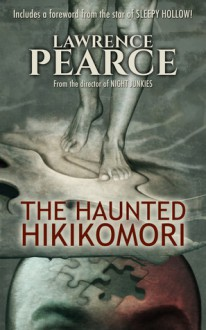 The Haunted Hikikomori - Lawrence Pearce