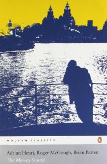 The Mersey Sound - Adrian Henri