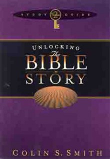 Unlocking the Bible Story: Old Testament Study Guide 2 - Colin S. Smith