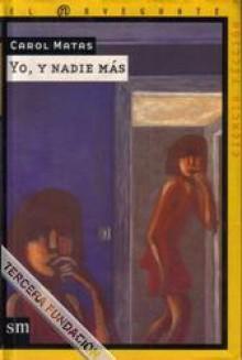 Yo y nadie más - Carol Matas, Emilio Ortega