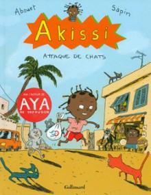 Akissi Tome 1 - Attaque de chats (Akissi, #1) - Marguerite Abouet, Mathieu Sapin, Clémence