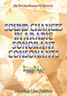 Sound Changes in Arabic Sonorant Consonants - Duleim Masoud Al Qahtani