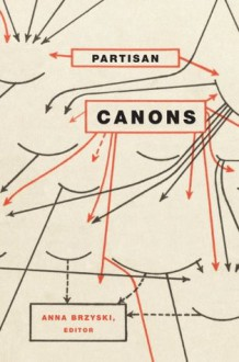 Partisan Canons - Anna Brzyski, Robert Jensen, James Elkins, James Cutting