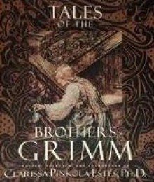 Tales of the Brothers Grimm - Jacob Grimm, Clarissa Pinkola Estés