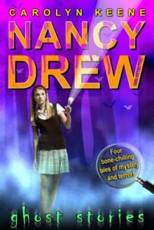 Ghost Stories (Nancy Drew: Girl Detective (Aladdin Unnumbered)) - Carolyn Keene